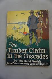 The Timber Claim in the Cascades by Ida Reed Smith 1922 | eBay