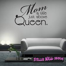 Mom A Title Just Above Queen Family And Friends Wall Decals Wall Quotes Wall Murals Fa024momatitlei Swd