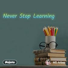 never stop learning education english quotes nojoto