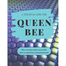 queen bee inspirational journal for the w who owns life due