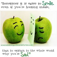 sometimes it is easier to smile even if you re hurting inside