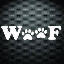 Woof Sticker Decal Dog K9 Pet Puppy Animal Car 4x4 Truck Window Suv Bu Street Fx Motorsport Graphics