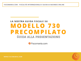 730 Precompilato 2018: guida alla presentazione - Fiscomania