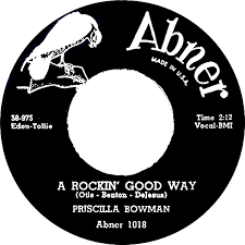 45cat - Priscilla Bowman - I Ain't Givin' Up Nothin' / A Rockin' Good Way -  Abner - USA - 1018
