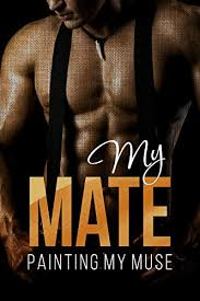 Amazon.com: My Mate (Painting My Muse Book 3) eBook: Fox, Abby: Kindle Store