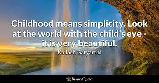 kailash satyarthi childhood means simplicity look at