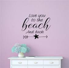 Highland Dunes Love You To The Beach And Back Vinyl Words Wall Decal Wayfair