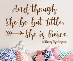 And Though She Be But Little She Is Fierce Vinyl Wall Etsy French Country Decorating Wall Quotes Decals Vinyl Wall Decals