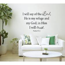 Winston Porter Totterdell I Will Say Of The Lord He Is My Refuge And My God In Him I Will Trust Psalms 91 2 Wall Decal Reviews Wayfair
