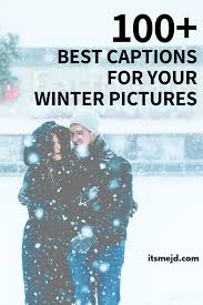 best winter captions and quotes for your next instagram post