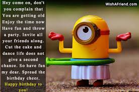 Hey Come On Don T You Complain Funny Birthday Messages