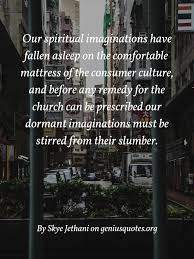 our spiritual imaginations have fallen asleep geniusquotes