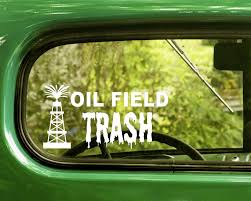2 Oil Field Trash Decal Stickers The Sticker And Decal Mafia