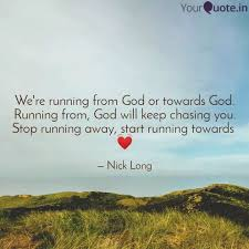 we re running from god or quotes writings by nick long