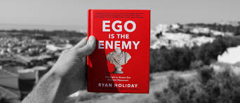 "actionable ideas from the book ""ego is the enemy"""
