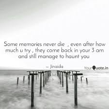 some memories never die quotes writings by shreya