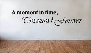 Amazon Com Blinggo A Moment In Time Treasured Forever Removable Vinyl Wall Decal Home Decor Arts Crafts Sewing