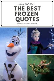 the best frozen quotes from anna elsa and olaf popcorner reviews
