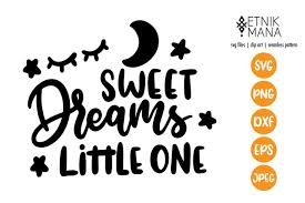 Sweet Dreams Little One Baby Nursery Lettering Quote Svg 498697 Svgs Design Bundles