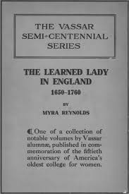 The Learned Lady in England 1650-1760.