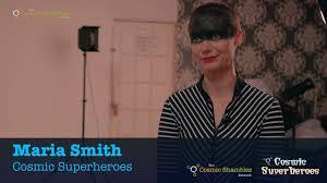 Maria Smith - Cosmic Superheroes - YouTube