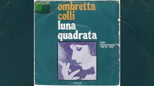 Ombretta Colli - Luna quadrata (1976) - YouTube