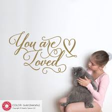 You Are Loved Wall Decal Lettering Script Quote For Baby Nursery Graphic Spaces