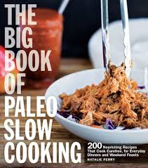 the big book of paleo slow cooking 200
