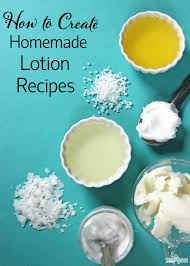 how to create homemade lotion recipes