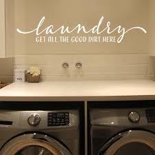Laundry Room Get All The Good Dirt Here Vinyl Wall Decal Laundry Room