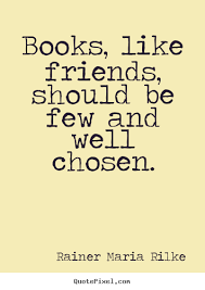 rainer maria rilke picture quotes books like friends should be