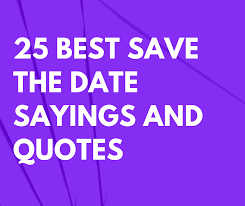 best save the date sayings and quotes for weddings and