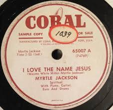 Myrtle Jackson With The Jacksonettes - I Love The Name Jesus / In ...