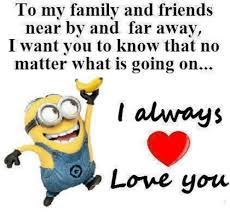 to my family and friends near by and far away want you to know