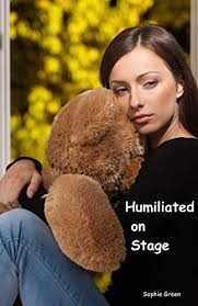 Humiliated on Stage - Kindle edition by Green, Sophie. Literature ...