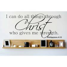 Design With Vinyl I Can Do All Things Through Christ Who Gives Me Strength Phillippians 413 Wall Decal Reviews Wayfair