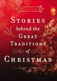 Stories Behind the Great Traditions of Christmas by Ace Collins, Hardcover    Barnes & Noble®