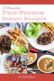 5 romantic two person dinner recipes