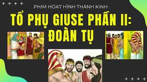 Tổ Phụ Giuse Phần II: Gia Đình Đoàn Tụ - Phim Hoạt Hình Thánh Kinh - YouTube