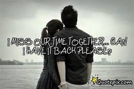 miss our times together quotes