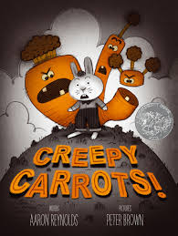 Creepy Carrots!   Book by Aaron Reynolds, Peter Brown   Official Publisher  Page   Simon & Schuster AU