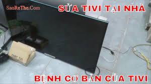 TỰ SỬA TIVI SONY LED, CÁC BỆNH CƠ BẢN - YouTube