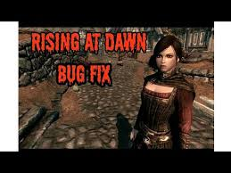 skyrim se rising at dawn quest bug