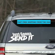 Just Gonna Send It Vinyl 8 Car Window Sticker For Jdm Slammed Race Drift Stance Ebay