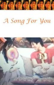 A Song for You - simpledreamer07 - Wattpad