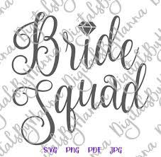 Bride Squad Team Bride Tribe Bachelorette Svg Files For Cricut Saying Bridal Svg Files For Cricut