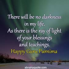 happy guru purnima quotes on darkness in my life abrainyquote