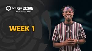 LaLiga Zone with Aaron West: Week 1 - YouTube