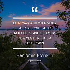 be at war your vices at pe benjamin franklin about peace