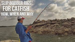 Slip Bobber Rig For Catfish: How, When ...